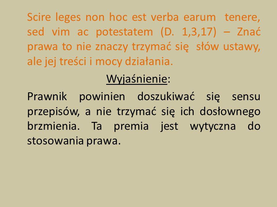 Scire leges non hoc est verba earum tenere, sed vim ac potestatem (D