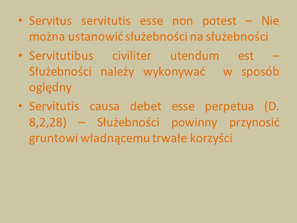 Servitus servitutis esse non potest – Nie można ustanowić służebności na służebności