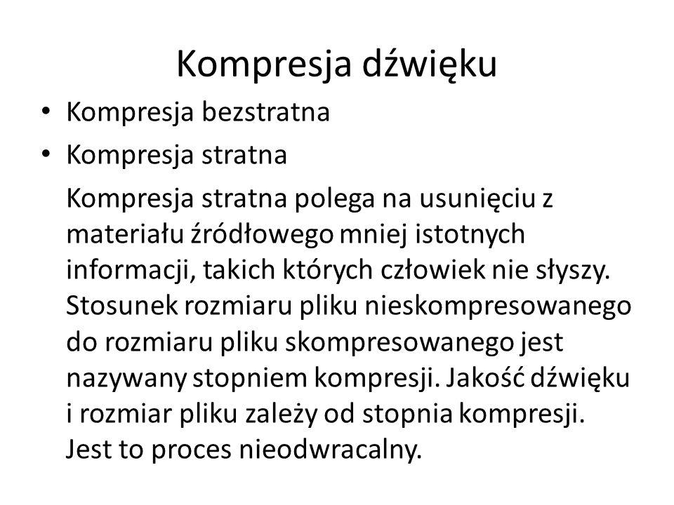 Kompresja dźwięku Kompresja bezstratna Kompresja stratna