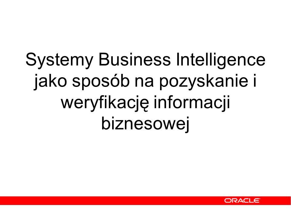 Systemy Business Intelligence jako sposób na pozyskanie i weryfikację informacji biznesowej