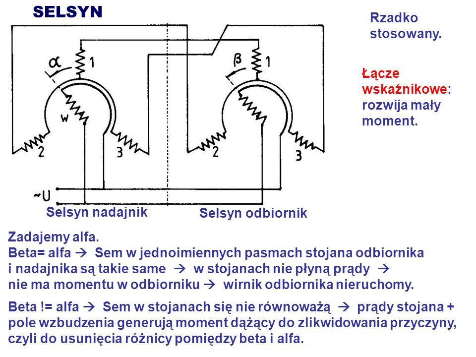 SELSYN Rzadko stosowany. Łącze wskaźnikowe: rozwija mały moment.