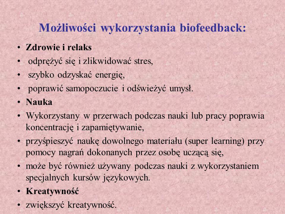 Możliwości wykorzystania biofeedback: