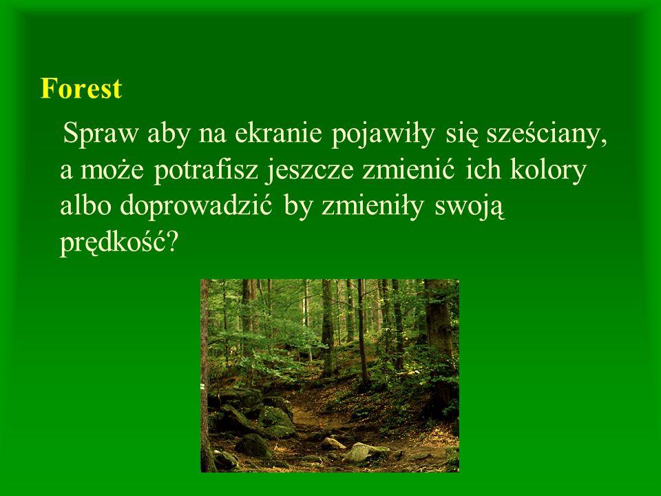 Forest Spraw aby na ekranie pojawiły się sześciany, a może potrafisz jeszcze zmienić ich kolory albo doprowadzić by zmieniły swoją prędkość