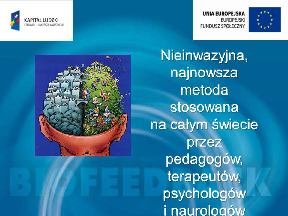 Nieinwazyjna, najnowsza metoda stosowana na całym świecie przez pedagogów, terapeutów, psychologów i naurologów