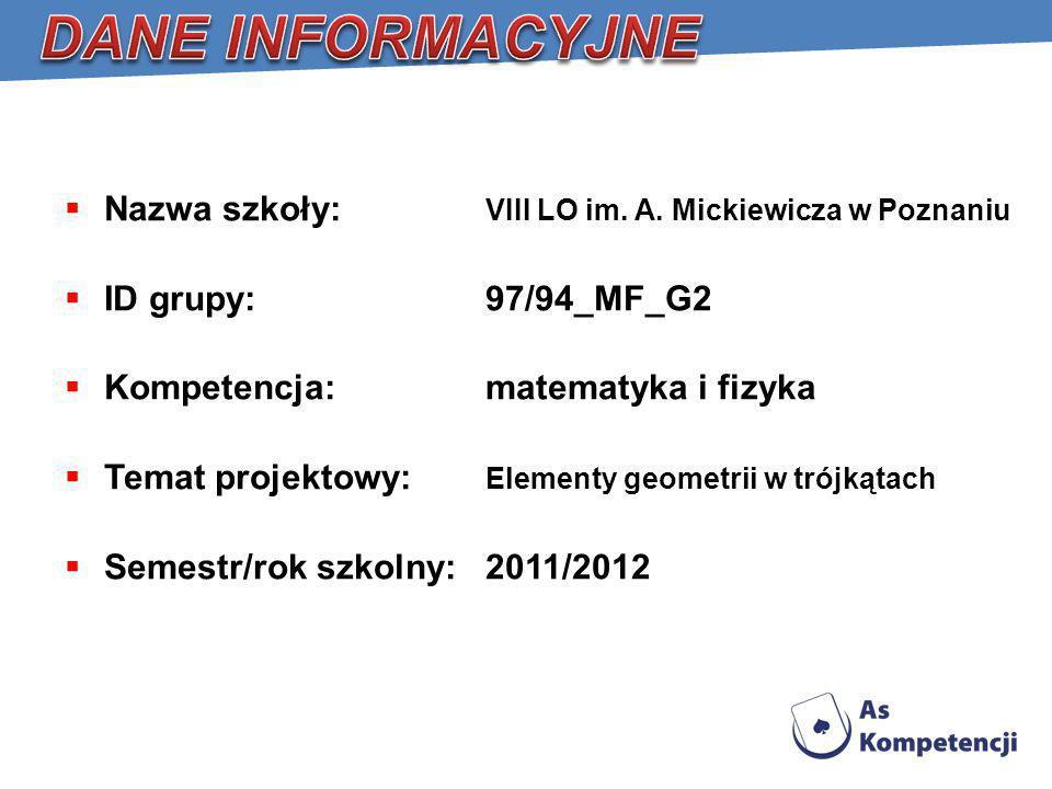 DANE INFORMACYJNE Nazwa szkoły: VIII LO im. A. Mickiewicza w Poznaniu