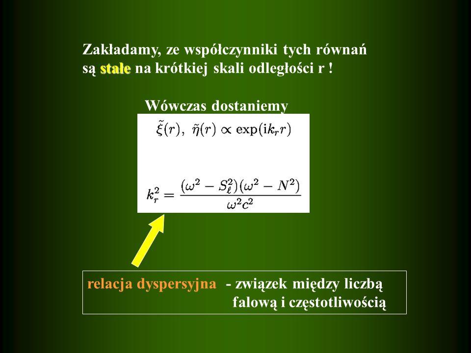 Zakładamy, ze współczynniki tych równań
