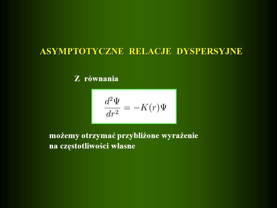 ASYMPTOTYCZNE RELACJE DYSPERSYJNE