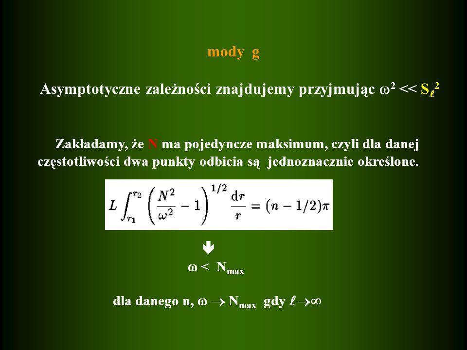Asymptotyczne zależności znajdujemy przyjmując 2 << S2