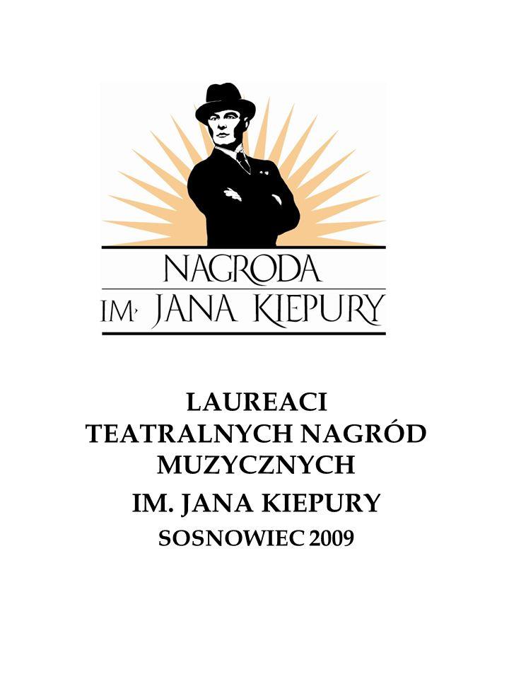 LAUREACI TEATRALNYCH NAGRÓD MUZYCZNYCH IM. JANA KIEPURY SOSNOWIEC 2009