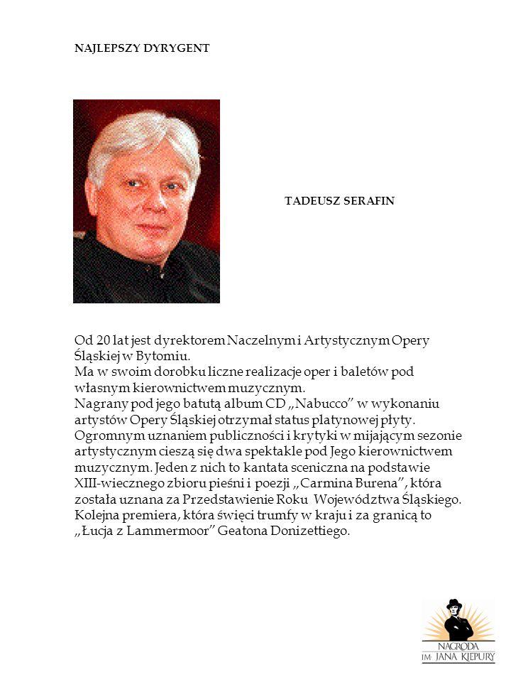 NAJLEPSZY DYRYGENT TADEUSZ SERAFIN. Od 20 lat jest dyrektorem Naczelnym i Artystycznym Opery. Śląskiej w Bytomiu.