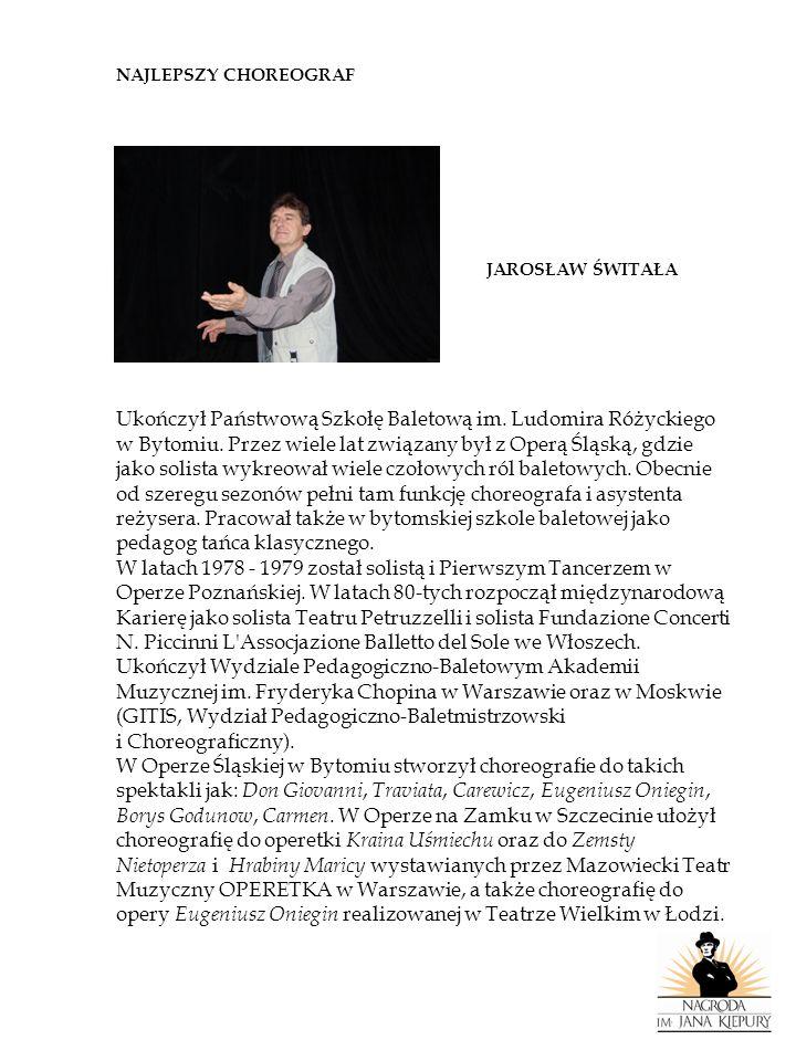 Ukończył Państwową Szkołę Baletową im. Ludomira Różyckiego