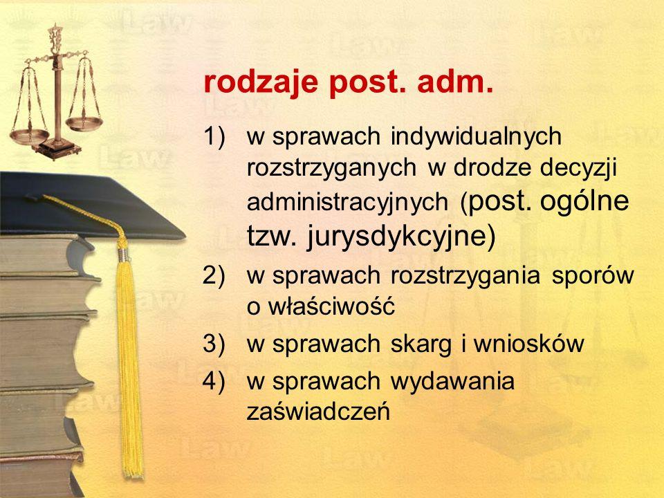 rodzaje post. adm. w sprawach indywidualnych rozstrzyganych w drodze decyzji administracyjnych (post. ogólne tzw. jurysdykcyjne)