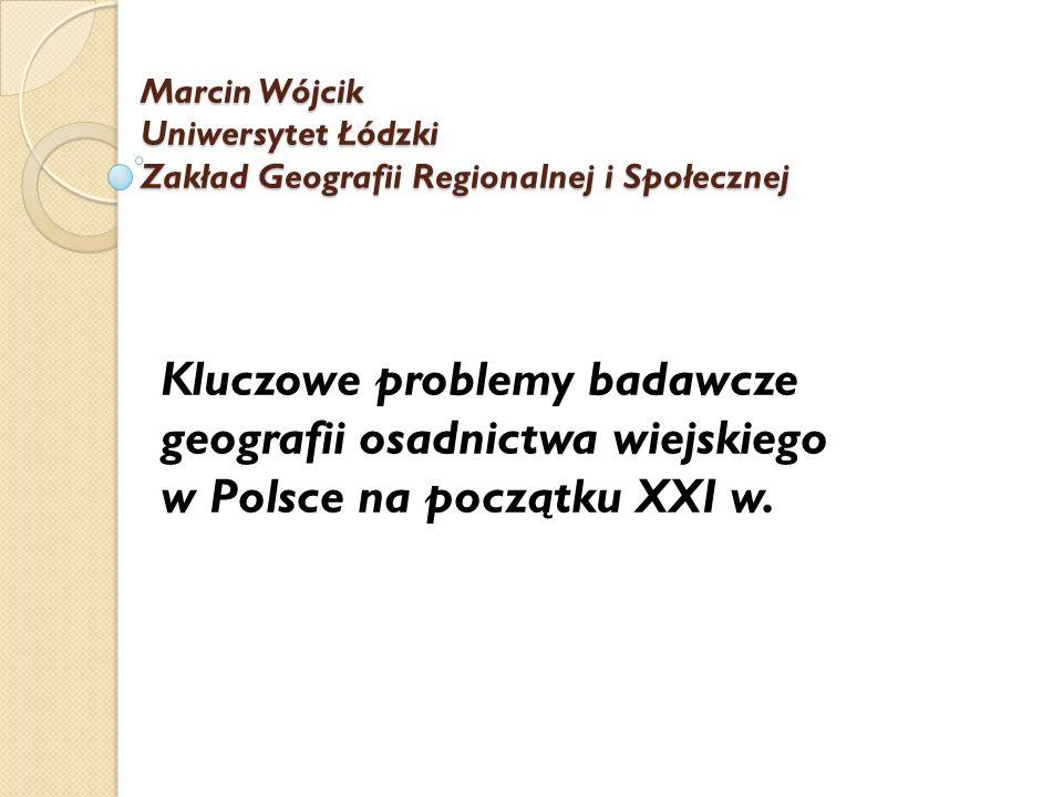 Marcin Wójcik Uniwersytet Łódzki Zakład Geografii Regionalnej i Społecznej