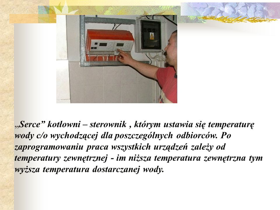 """""""Serce kotłowni – sterownik , którym ustawia się temperaturę wody c/o wychodzącej dla poszczególnych odbiorców."""
