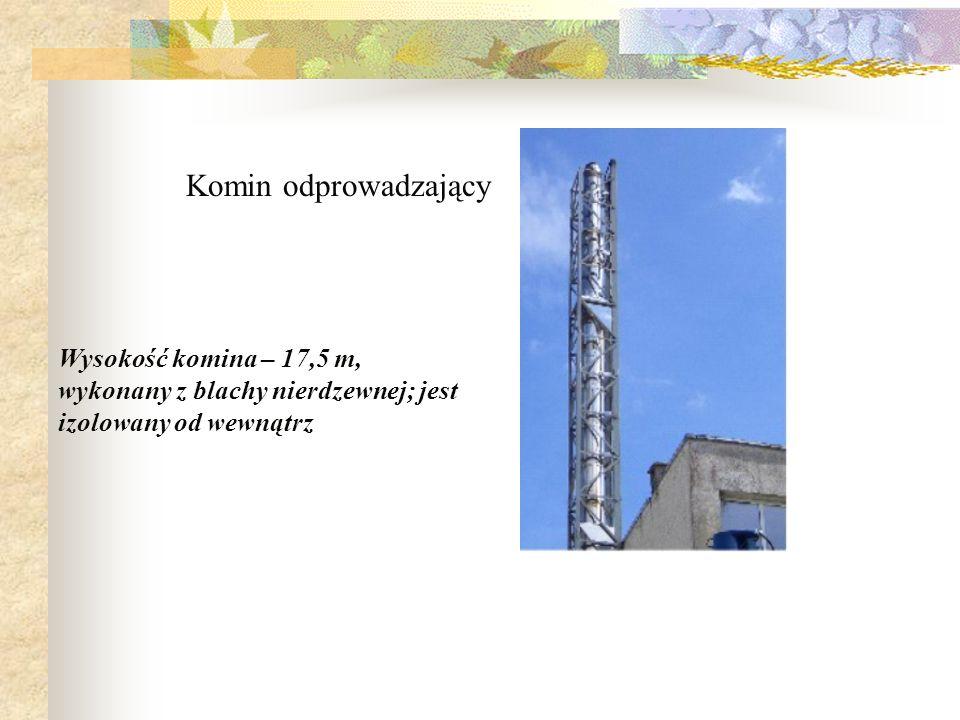 Komin odprowadzający Wysokość komina – 17,5 m, wykonany z blachy nierdzewnej; jest izolowany od wewnątrz.
