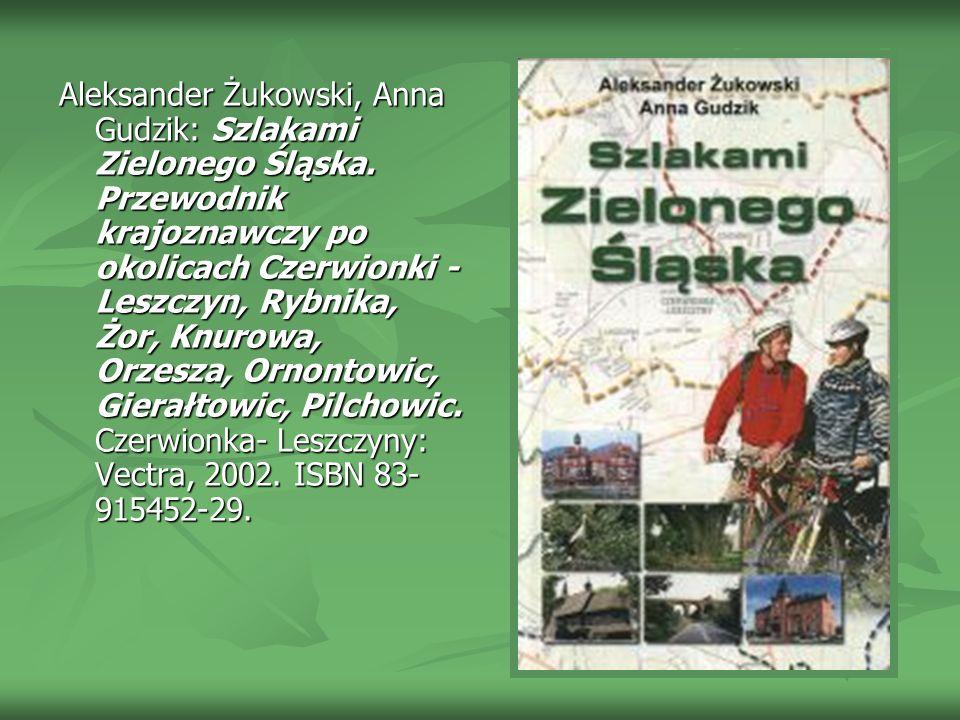 Aleksander Żukowski, Anna Gudzik: Szlakami Zielonego Śląska