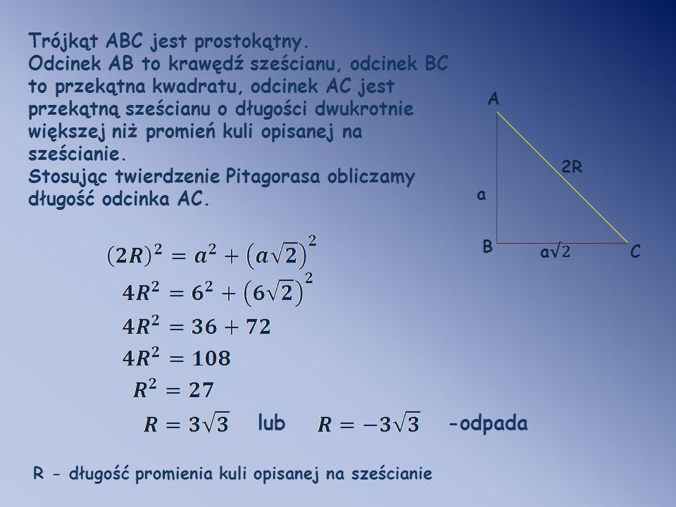 lub -odpada Trójkąt ABC jest prostokątny.
