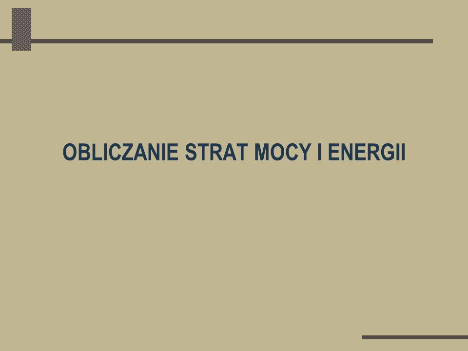 OBLICZANIE STRAT MOCY I ENERGII