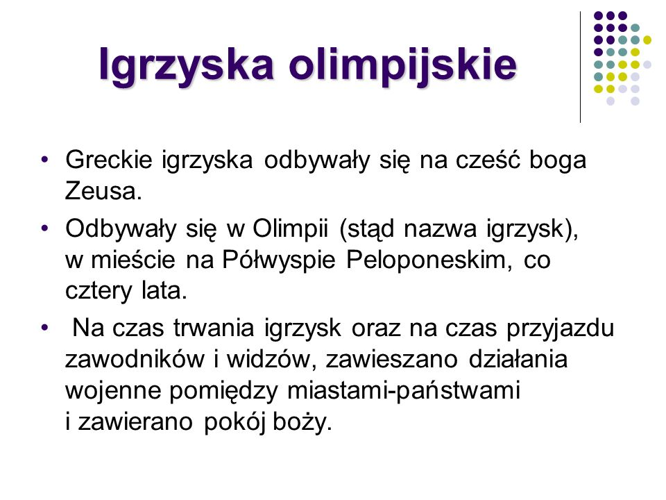 Igrzyska olimpijskieGreckie igrzyska odbywały się na cześć boga Zeusa.