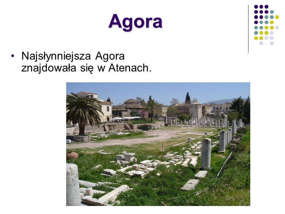 Agora Najsłynniejsza Agora znajdowała się w Atenach.