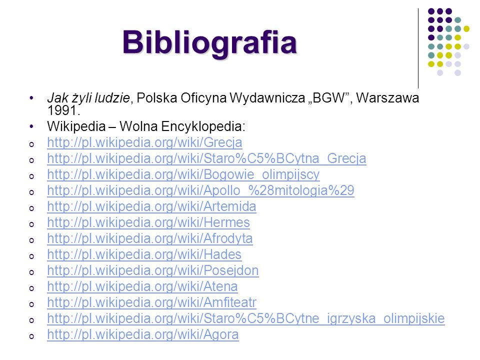 """Bibliografia Jak żyli ludzie, Polska Oficyna Wydawnicza """"BGW , Warszawa 1991. Wikipedia – Wolna Encyklopedia:"""