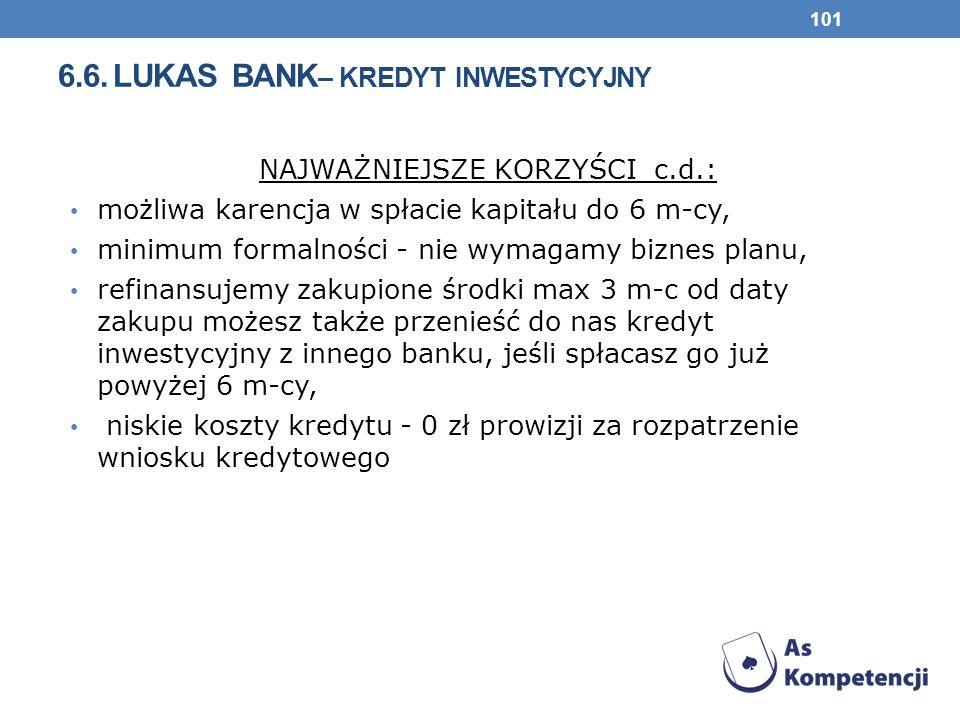 6.6. lukas bank– kredyt inwestycyjny