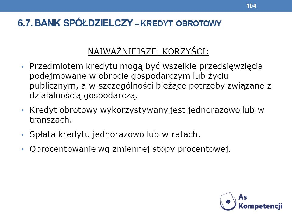 6.7. bank spółdzielczy – kredyt obrotowy