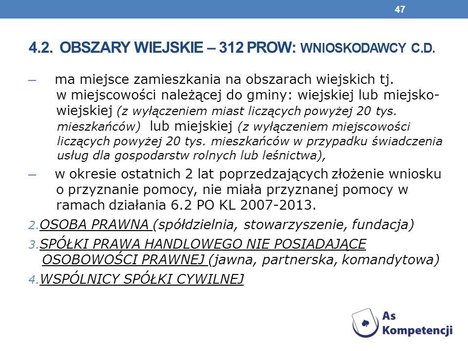 4.2. obszary wiejskie – 312 prow: wnioskodawcy c.d.