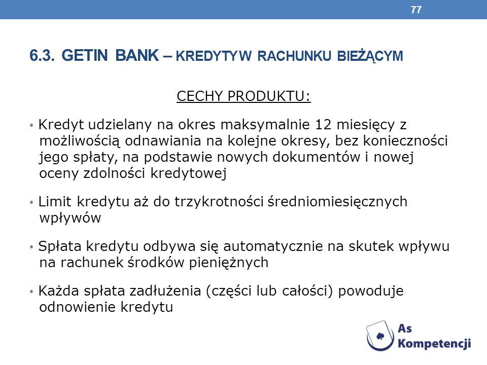 6.3. Getin Bank – kredyty w rachunku bieżącym