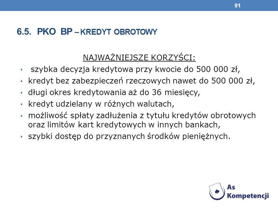 6.5. pko bp – kredyt obrotowy