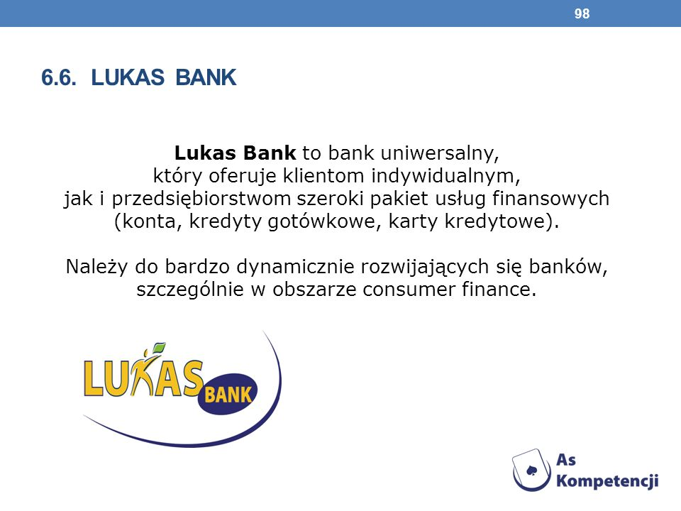 6.6. lukas bank Lukas Bank to bank uniwersalny,
