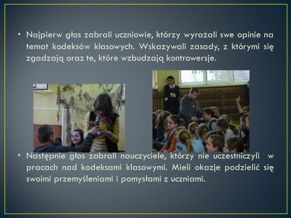 Najpierw głos zabrali uczniowie, którzy wyrażali swe opinie na temat kodeksów klasowych. Wskazywali zasady, z którymi się zgadzają oraz te, które wzbudzają kontrowersje.