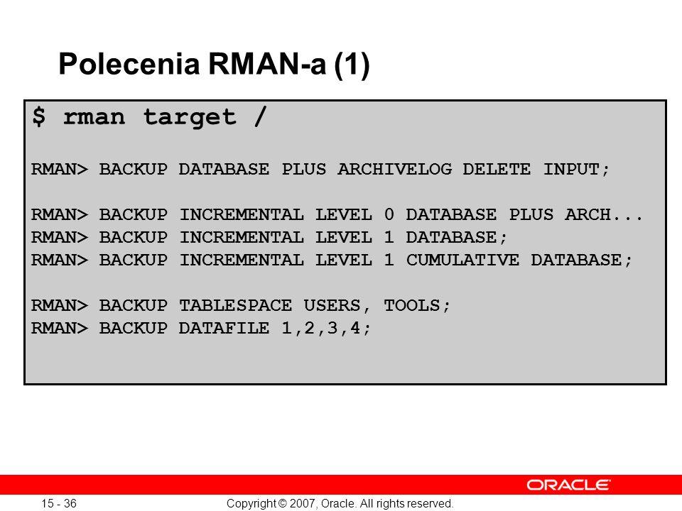 Polecenia RMAN-a (1) $ rman target /