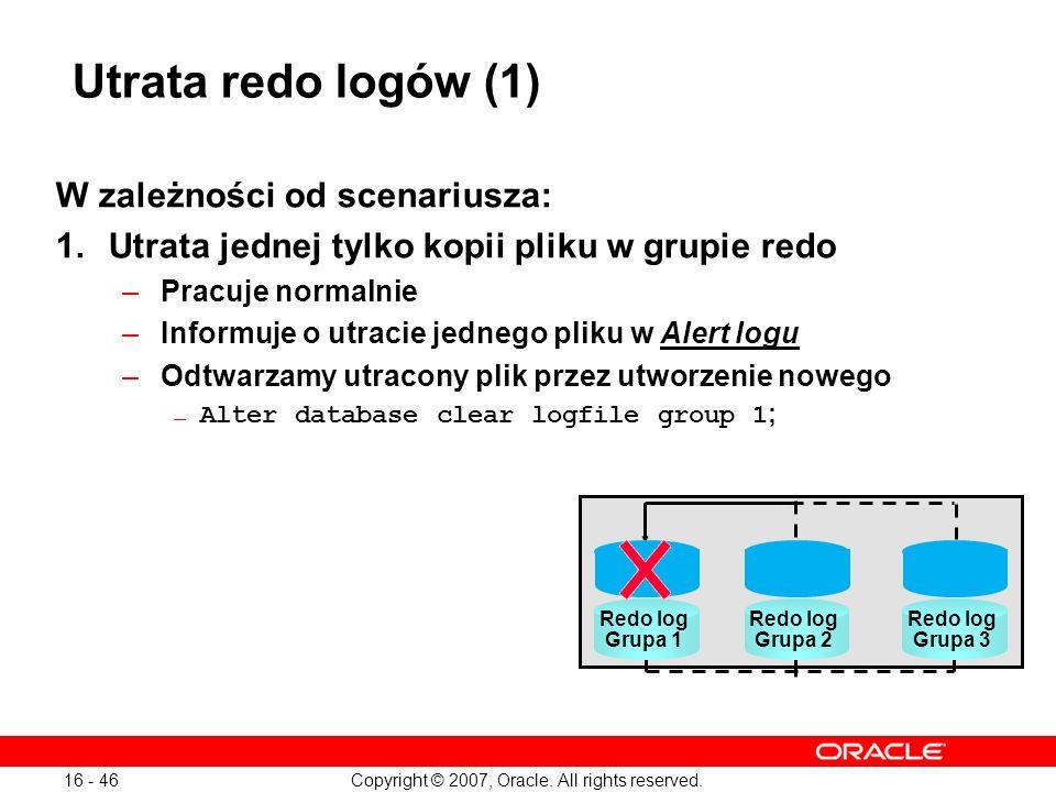 Utrata redo logów (1) W zależności od scenariusza: