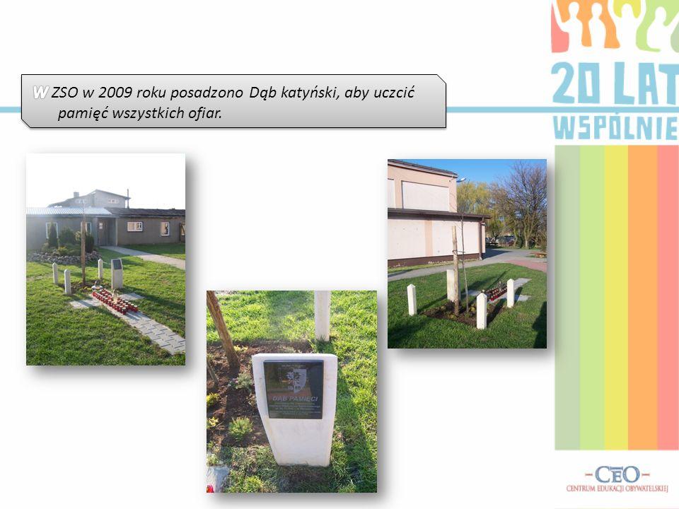 W ZSO w 2009 roku posadzono Dąb katyński, aby uczcić pamięć wszystkich ofiar.