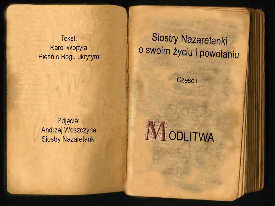Siostry Nazaretanki o swoim życiu i powołaniu