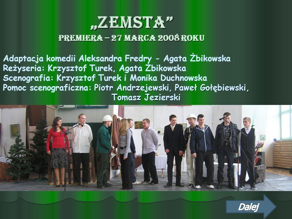 """""""ZEMSTA PREMIERA – 27 MARCA 2008 ROKU"""