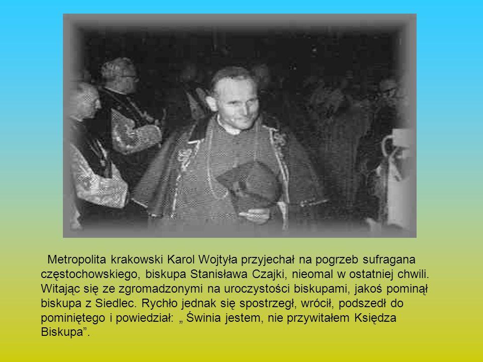 Metropolita krakowski Karol Wojtyła przyjechał na pogrzeb sufragana częstochowskiego, biskupa Stanisława Czajki, nieomal w ostatniej chwili.