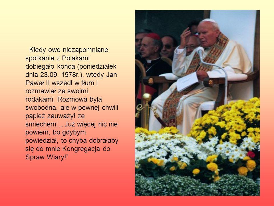 Kiedy owo niezapomniane spotkanie z Polakami dobiegało końca (poniedziałek dnia 23.09.