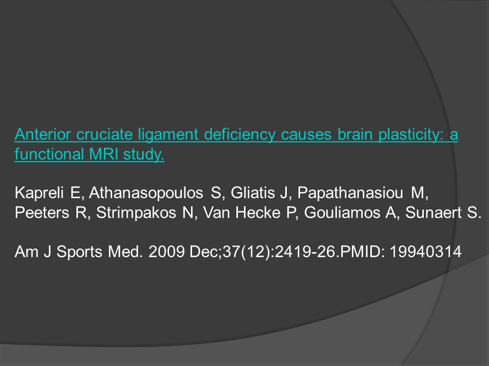 Anterior cruciate ligament deficiency causes brain plasticity: a functional MRI study.