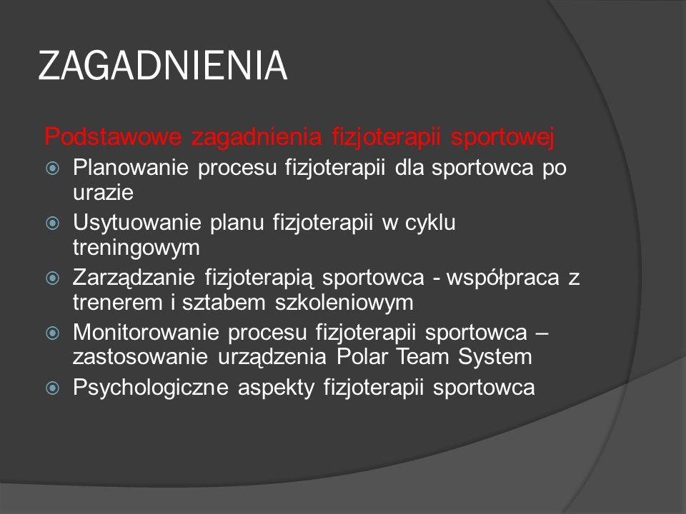 ZAGADNIENIA Podstawowe zagadnienia fizjoterapii sportowej