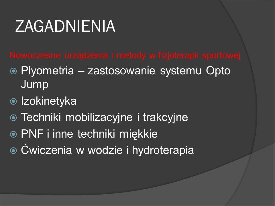 ZAGADNIENIA Plyometria – zastosowanie systemu Opto Jump Izokinetyka