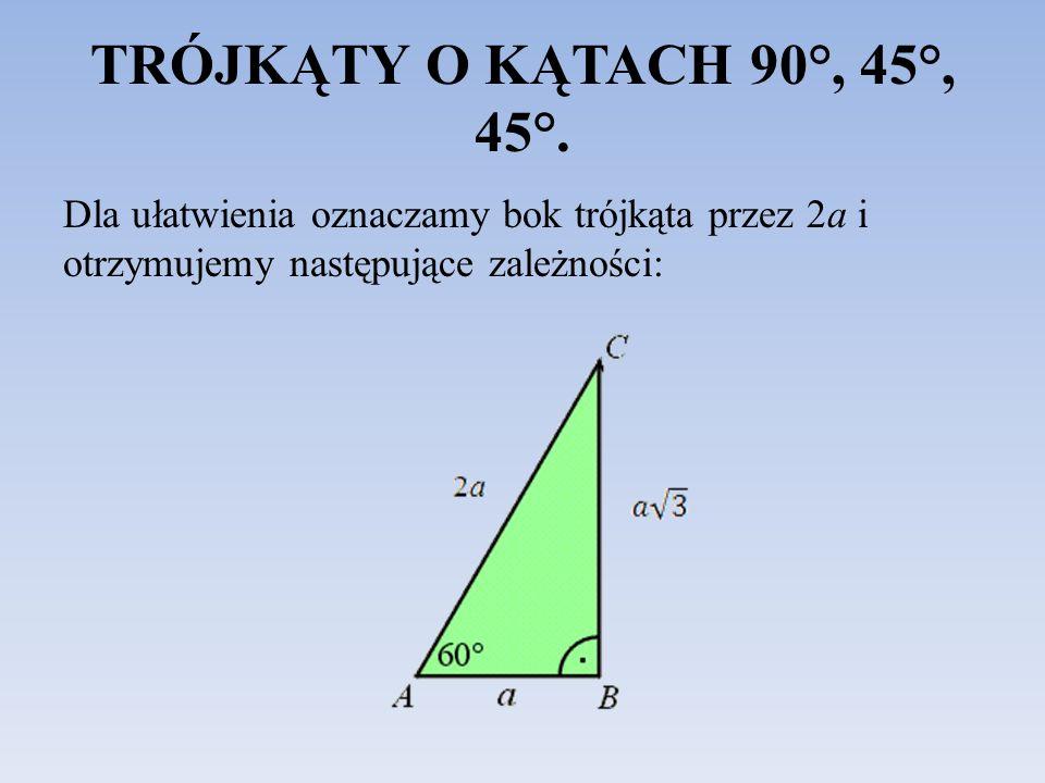 TRÓJKĄTY O KĄTACH 90°, 45°, 45°.