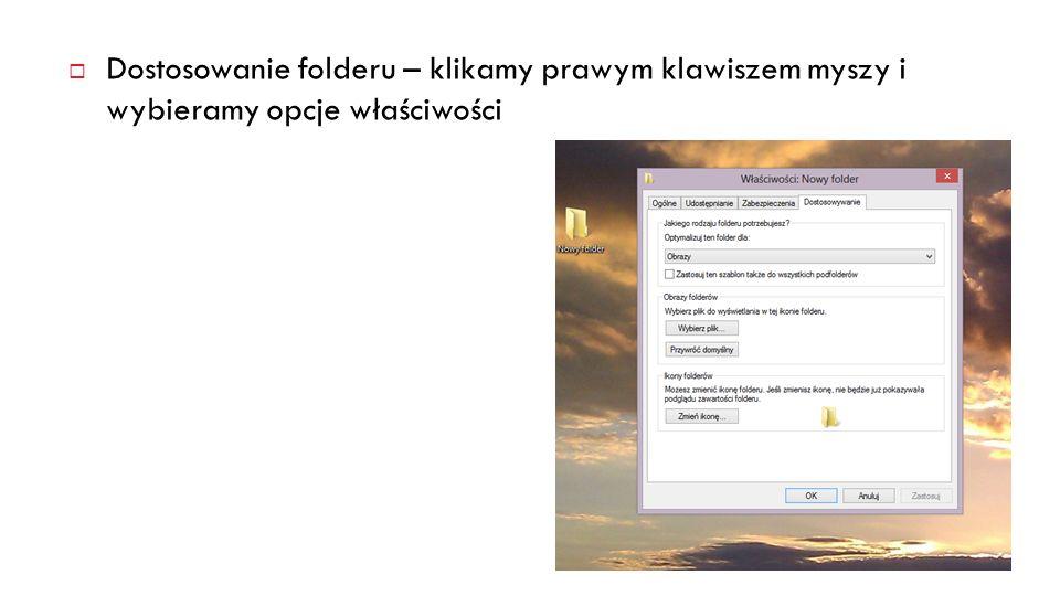 Dostosowanie folderu – klikamy prawym klawiszem myszy i wybieramy opcje właściwości