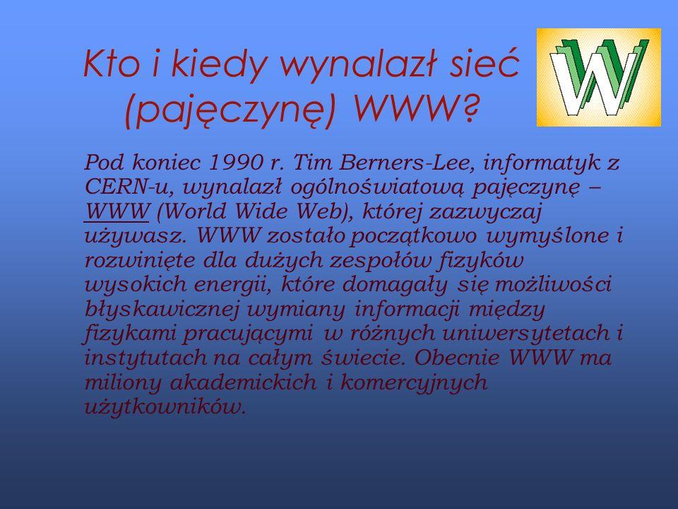 Kto i kiedy wynalazł sieć (pajęczynę) WWW