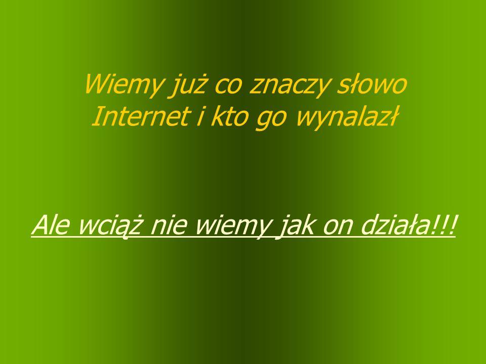 Wiemy już co znaczy słowo Internet i kto go wynalazł