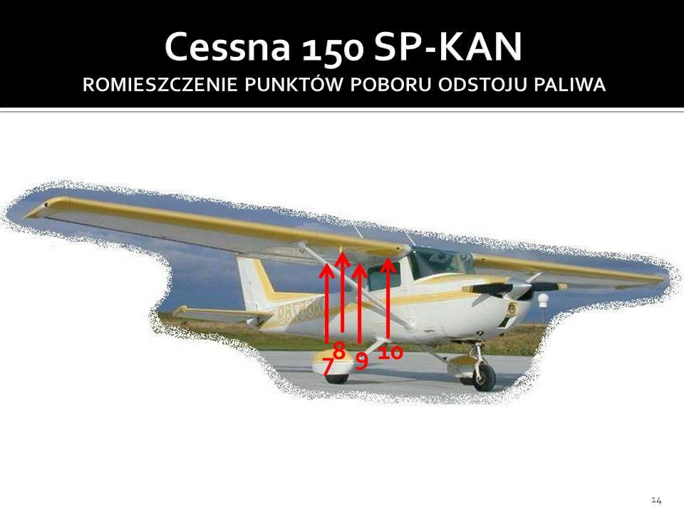 Cessna 150 SP-KAN ROMIESZCZENIE PUNKTÓW POBORU ODSTOJU PALIWA