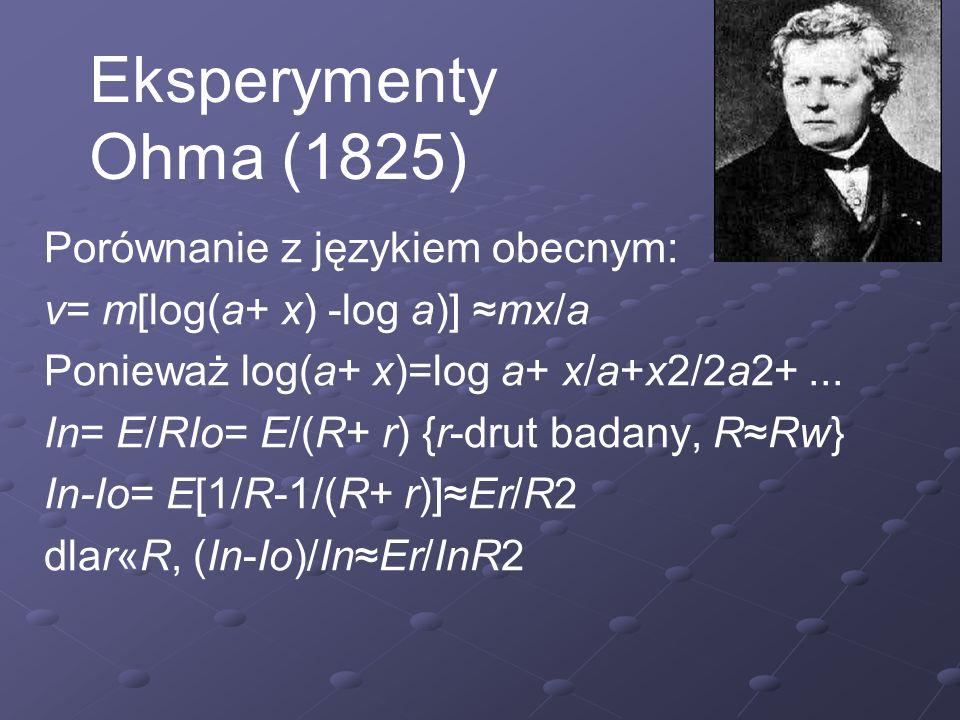 Eksperymenty Ohma (1825) Porównanie z językiem obecnym:
