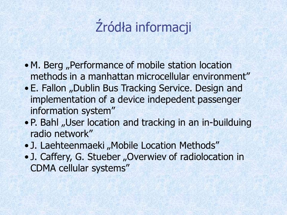 "Źródła informacji M. Berg ""Performance of mobile station location methods in a manhattan microcellular environment"