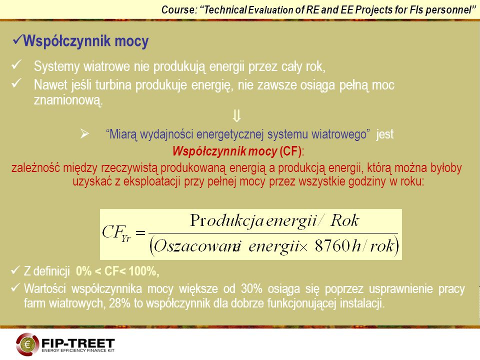 Współczynnik mocy Systemy wiatrowe nie produkują energii przez cały rok,